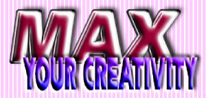 10: MAX Your Creativity