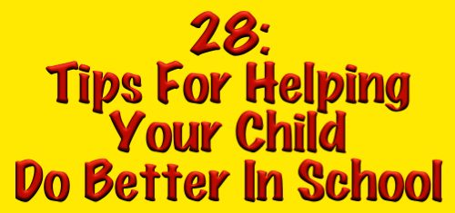 28: Tips for Helping Your Child Do Better in School